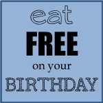 Where to Eat Free on Your Birthday!