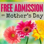 Free Admission for Mom on Mother's Day