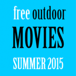 FREE Outdoor Movie Events - Summer 2015