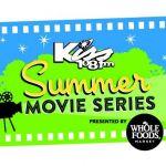 Kiss 108 Summer Movie Series