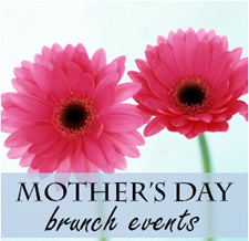 Mother's Day Brunches