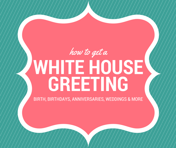 how to get a white house greeting